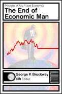 The End of Economic Man: An Introduction to Humanistic Economics