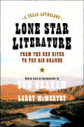 Lone Star Literature From The Red River to the Rio Grande a Texas Anthology