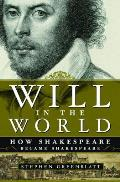 Will in the World: How Shakespeare Became Shakespeare Cover