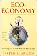 Eco Economy Building A New Economy For T