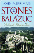 The Stones of Balazuc: A French Village in Time