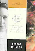 Miss Leavitts Stars The Untold Story of the Forgotten Woman Who Discovered How to Measure the Universe