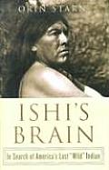 "Ishi's Brain: In Search of America's Last ""Wild"" Indian"