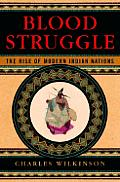 Blood Struggle The Rise Of Modern Indian