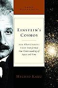 Einsteins Cosmos How Albert Einsteins Vision Transformed Our Understanding of Space & Time