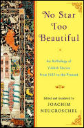 No Star Too Beautiful: An Anthology of Yiddish Stories from 1382 to the Present