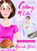 Cooking for Mr. Latte: A Food Lover's Courtship, with Recipes Cover