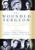 Wounded Surgeon : Confession and Transformation in Six American Poets (05 Edition)