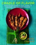 Cradle of Flavor: Home Cooking from the Spice Islands of Indonesia, Malaysia, and Singapore