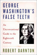 George Washingtons False Teeth An Unconv