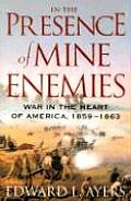 In the Presence of Mine Enemies War in the Heart of America 1859 1863