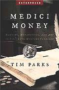 Medici Money Banking Metaphysics & Art in Fifteenth Century Florence