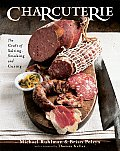Charcuterie: The Craft of Salting, Smoking, and Curing Cover