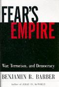 Fears Empire War Terrorism & Democracy