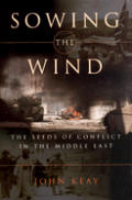 Sowing the Wind: The Seeds of Conflict in the Middle East Cover