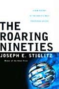 Roaring Nineties A New History of the Worlds Most Prosperous Decade