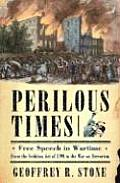 Perilous Times: Free Speech in Wartime from the Sedition Act of 1798 to the War on Terrorism Cover