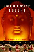 Adventures With The Buddha A Personal B