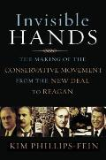 Invisible Hands: The Making of the Conservative Movement from the New Deal to Reagan Cover