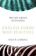 Endless Forms Most Beautiful: The New Science of Evo Devo and the Making of the Animal Kingdom Cover