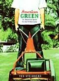 American Green: The Obsessive Quest for the Perfect Lawn