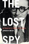 Lost Spy An American in Stalins Secret Service