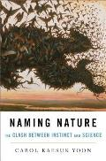 Naming Nature The Clash Between Instinct & Science