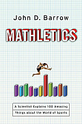 Mathletics A Scientist Explains 100 Amazing Things About the World of Sports