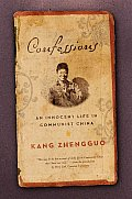 Confessions An Innocent Life in Communist China