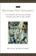 Restored New Testament: a New Translation With Commentary, Including the Gnostic Gospels Thomas, Mary, and Judas (10 Edition)