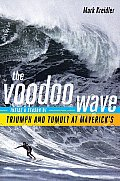 Voodoo Wave Inside a Season of Triumph & Tumult at Mavericks