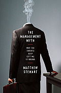 Management Myth Management Consulting Past Present & Largely Bogus