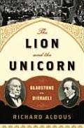 Lion & the Unicorn Gladstone Vs Disraeli