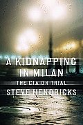 Kidnapping in Milan The CIA on Trial