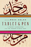 Tablet & Pen: Literary Landscapes from the Modern Middle East (Words Without Borders Anthologies)
