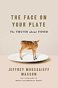 The Face on Your Plate: The Truth about Food Cover