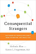 Consequential Strangers The Power Of Peo