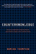 Counterknowledge How We Surrendered to Conspiracy Theories Quack Medicine Bogus Science & Fake History