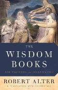The Wisdom Books: Job, Proverbs, and Ecclesiastes: A Translation with Commentary Cover