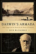Darwins Armada Four Voyages & the Battle for the Theory of Evolution
