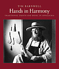 Hands in Harmony: Traditional Crafts and Music in Appalachia [With CD (Audio)] Cover
