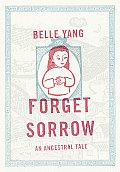 Forget Sorrow An Ancestral Tale