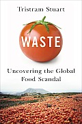Waste: Uncovering Global Food Scandal (10 Edition) Cover