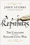 Reprobates The Cavaliers of the English Civil War