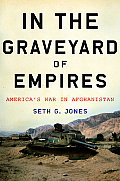In the Graveyard of Empires Americas War in Afghanistan