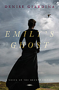Emilys Ghost A Novel of the Bronte Sisters
