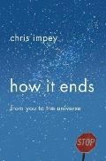 How It Ends: From You to the Universe Cover