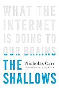 The Shallows: What the Internet Is Doing to Our Brains Cover