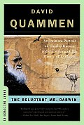 The Reluctant Mr. Darwin: An Intimate Portrait of Charles Darwin and the Making of His Theory of Evolution Cover
