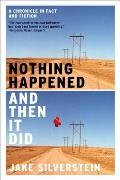Nothing Happened and Then It Did: A Chronicle in Fact and Fiction Cover
